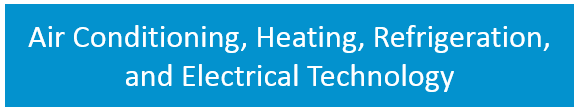 Air Conditioning, Heating, Refrigeration, and Electrical Technology