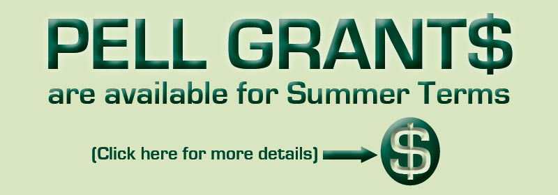 Pell Grants are available for Summer Terms